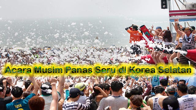 Acara Musim Panas Seru di Korea Selatan